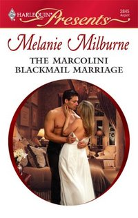 The Marcolini Blackmail Marriage by Melanie Milburne