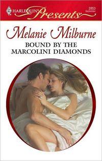 Bound By The Marcolini Diamonds by Melanie Milburne