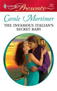 The Infamous Italian's Secret Baby by Carole Mortimer