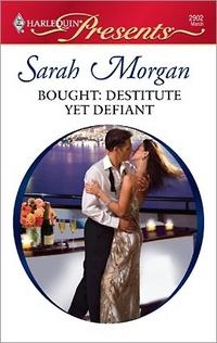 Bought: Destitute Yet Defiant by Sarah Morgan