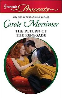 The Return of the Renegade by Carole Mortimer