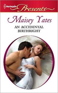 An Accidental Birthright by Maisey Yates