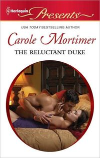 The Reluctant Duke by Carole Mortimer