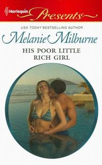 His Poor Little Rich Girl by Melanie Milburne