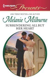 Surrendering All But Her Heart by Melanie Milburne