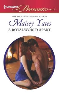 A Royal World Apart by Maisey Yates