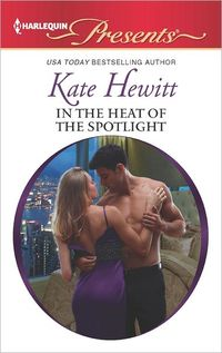 In the Heat of the Spotlight by Kate Hewitt