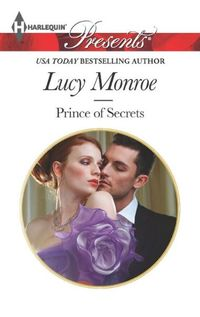 Prince of Secrets by Lucy Monroe