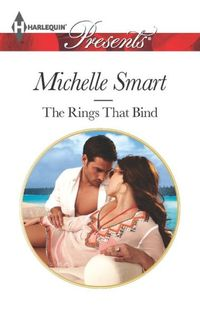 The Rings that Bind by Michelle Smart