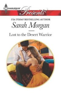 Lost to the Desert Warrior by Sarah Morgan