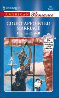 Court-Appointed Marriage by Dianne Castell
