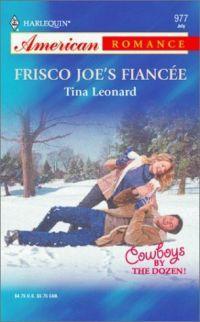 Frisco Joe's Fiancee by Tina Leonard