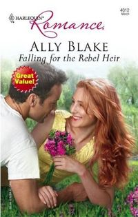 Falling For The Rebel Heir by Ally Blake