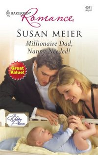 Millionaire Dad, Nanny Needed! by Susan Meier