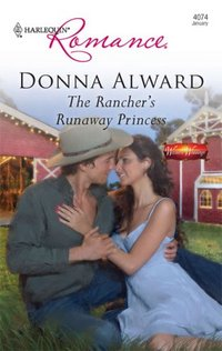 The Rancher's Runaway Princess by Donna Alward