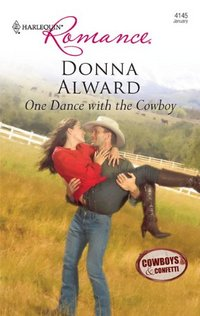 Excerpt of One Dance With The Cowboy by Donna Alward