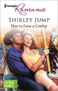 How to Lasso a Cowboy by Shirley Jump