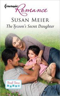 The Tycoon's Secret Daughter by Susan Meier