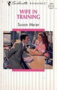 Wife In Training by Susan Meier