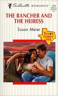 The Rancher and The Heiress by Susan Meier