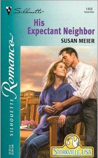 His Expectant Neighbor by Susan Meier
