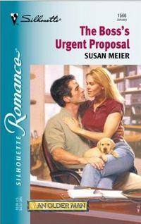 The Boss's Urgent Proposal by Susan Meier