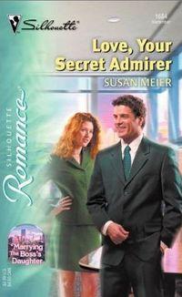Love,Your Secret Admirer by Susan Meier