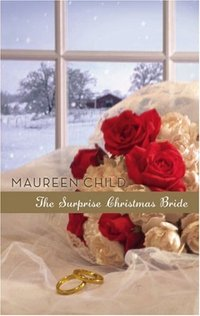 The Surprise Christmas Bride by Maureen Child