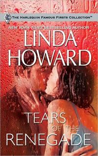 Tears Of The Renegade by Linda Howard