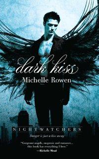 Dark Kiss by Michelle Rowen