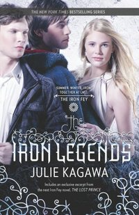 The Iron Legends: Winter's Passagesummer's Crossingiron's Prophecy by Julie Kagawa