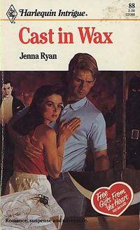 Cast In Wax by Jenna Ryan