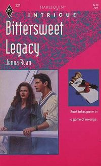Bittersweet Legacy by Jenna Ryan