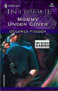 Mommy Under Cover by Delores Fossen