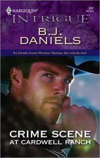 Crime Scene at Cardwell Ranch by B.J. Daniels