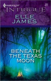 Beneath the Texas Moon by Elle James