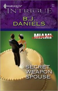 Secret Weapon Spouse by B.J. Daniels