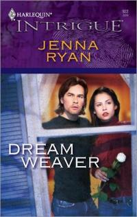 Dream Weaver by Jenna Ryan