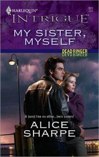 My Sister, Myself by Alice Sharpe
