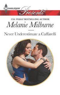 Never Underestimate a Caffarelli by Melanie Milburne