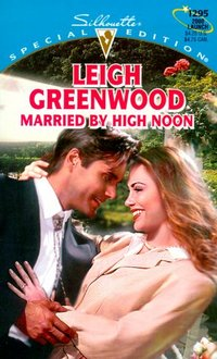 Married By High Noon by Leigh Greenwood