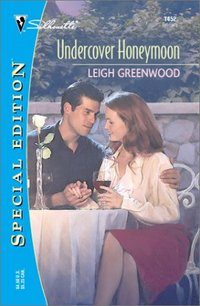 Undercover Honeymoon by Leigh Greenwood