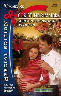 A Bravo Christmas Reunion by Christine Rimmer