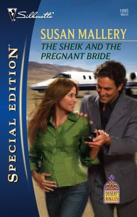 The Sheik And The Pregnant Bride by Susan Mallery