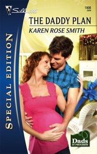 The Daddy Plan by Karen Rose Smith