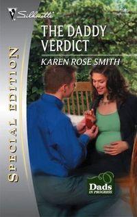 The Daddy Verdict by Karen Rose Smith