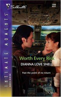 Worth Every Risk by Dianna Love Snell