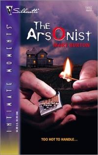 The Arsonist by Mary Burton