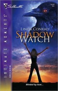 Shadow Watch by Linda Conrad