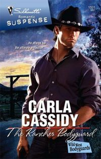 The Rancher Bodyguard by Carla Cassidy